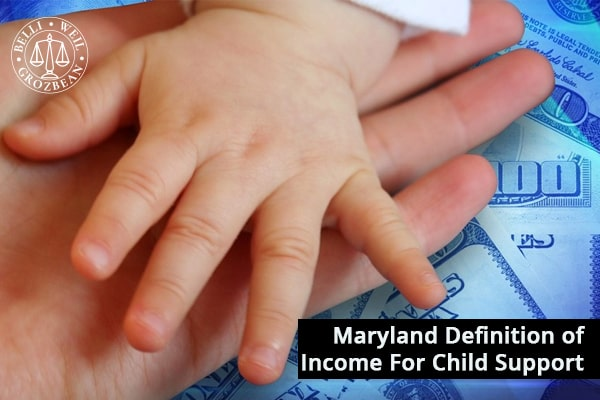 Maryland Definition of Income For Child Support - Belli, Weil